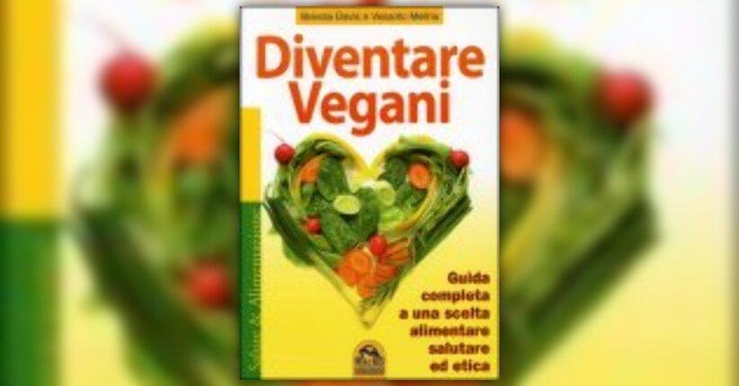 Brenda Davis, Vesanto Melina - Anteprima - Diventare Vegani