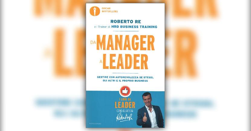 """Cambiare ciò che si è sempre fatto - Estratto dal libro """"Da Manager a Leader"""""""