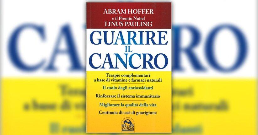 """Cancro e vitamine - Estratto dal libro """"Guarire il Cancro"""""""