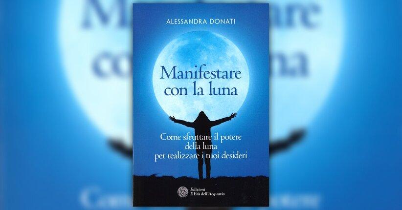 Calendario Lunare Salute E Bellezza.Catalizzare I Desideri Estratto Da Manifestare Con La Luna