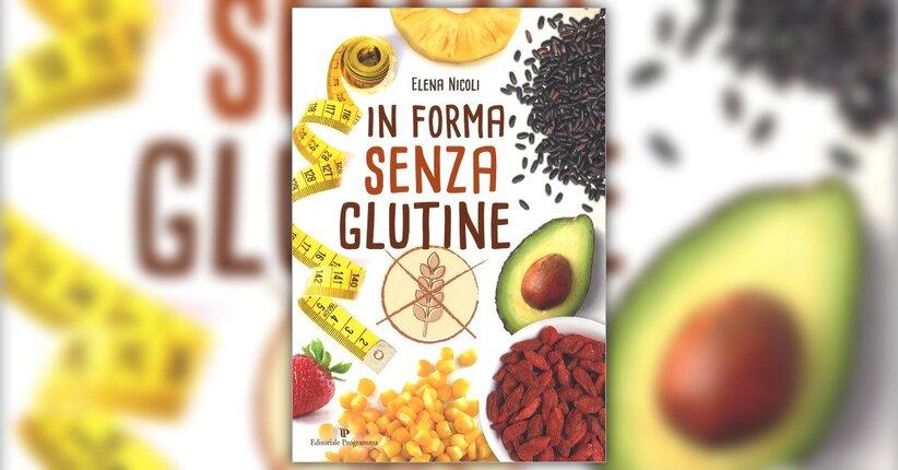"""Celiachia, allergia o intolleranza? - Estratto da """"In Forma senza Glutine"""""""