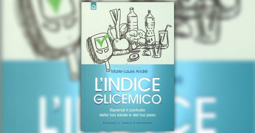"""Che cos'è l'indice glicemico? - Estratto dal libro """"L'Indice Glicemico"""""""