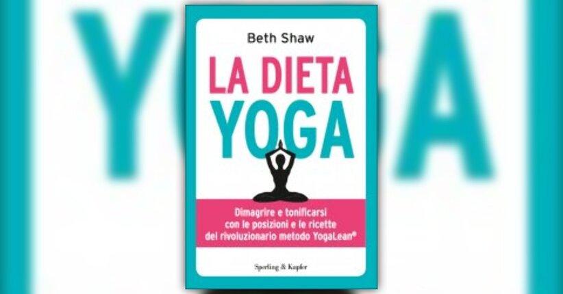 """Che cos'è lo YogaLean® - Estratto dal libro """"La Dieta Yoga"""" di Beth Shaw"""