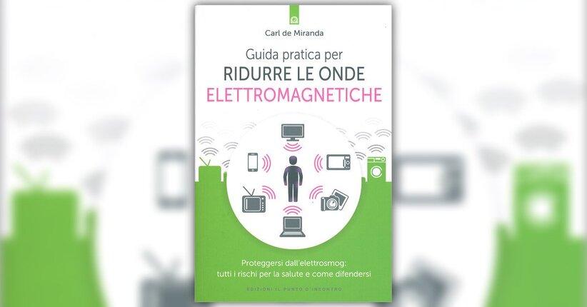 """Chiamati in causa - Estratto da """"Guida Pratica per Ridurre le Onde Elettromagnetiche"""""""