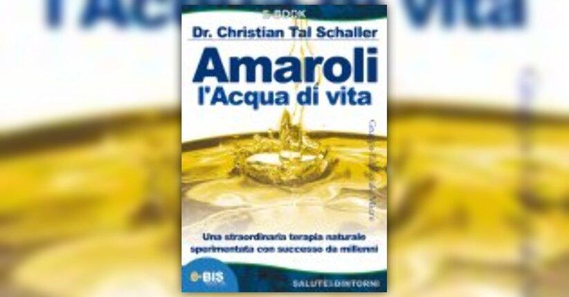 Christian Tal Schaller - Anteprima - Amaroli l'Acqua di Vita