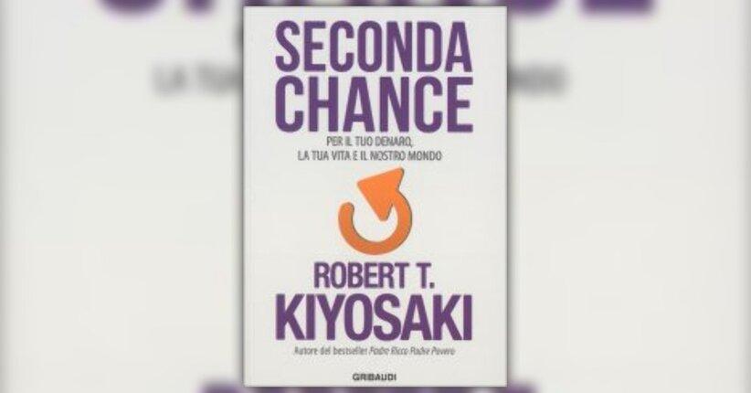 """Ciò che devi sapere sul denaro - Estratto da """"Seconda Chance"""" libro di Robert Kiyosaki"""