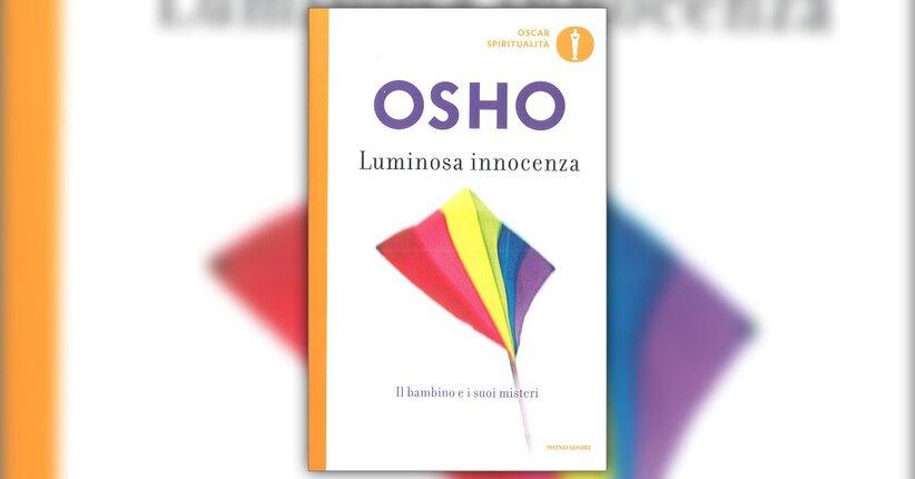 """Come avvicinare il libro """"Luminosa Innocenza"""" di Osho"""