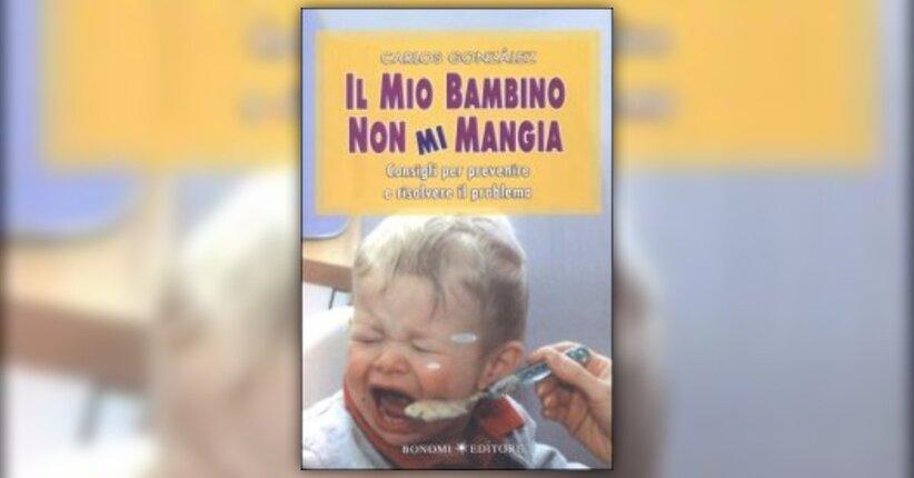 """Come comincia tutto? - Estratto da """"Il mio bambino non mi mangia"""", libro di Carlos Gonzales"""