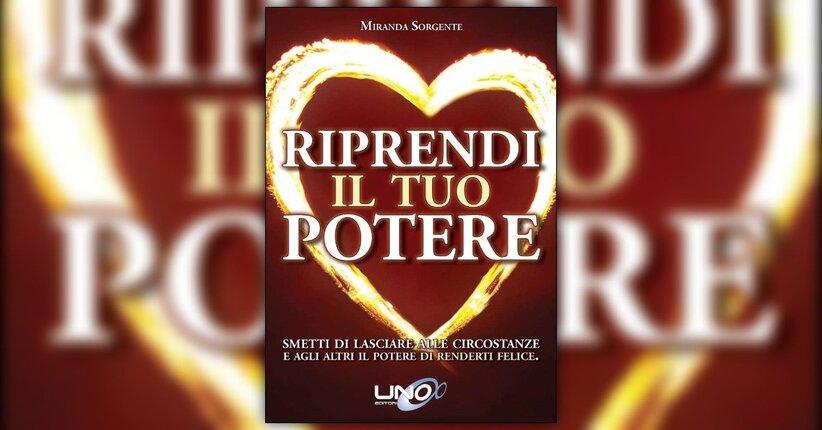 """Come perdiamo il Potere - Estratto da """"Riprendi il Tuo Potere"""" libro di Miranda Sorgente"""