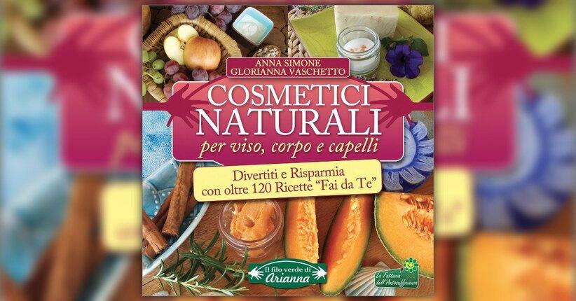 """Come riciclare i cosmetici - Estratto da """"Cosmetici naturali per Viso, Corpo e Capelli"""""""
