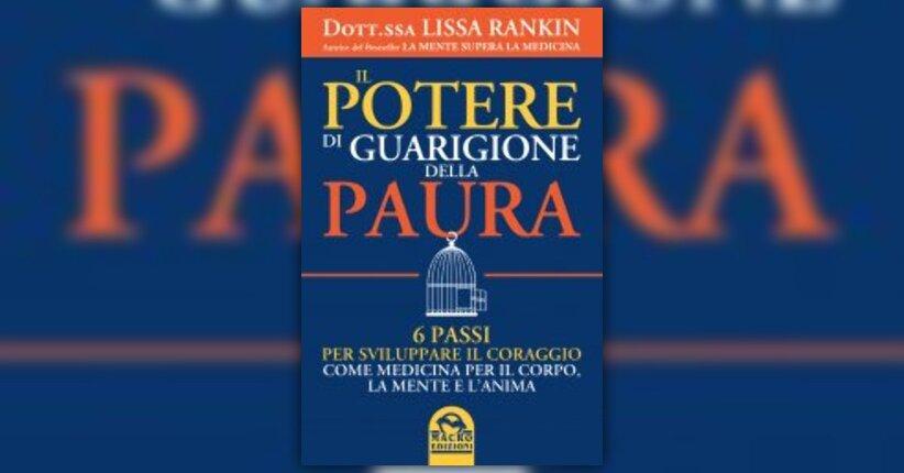 """Come usare questo libro - Estratto da """"Il Potere di Guarigione della Paura"""""""