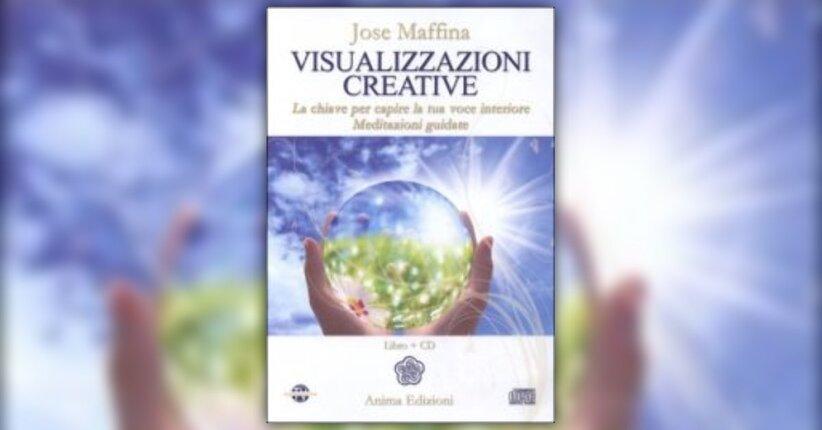 Come Visualizzare - Estratto da Visualizzazioni Creative - CD Audio + Libro di Jose Maffina