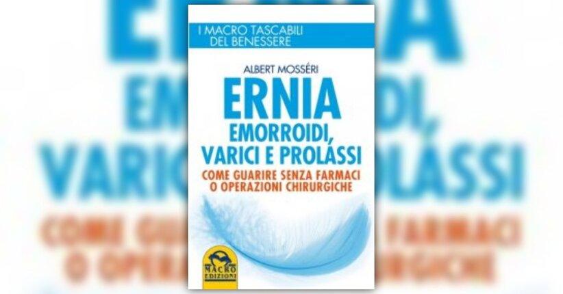 Correzione dell'ernia - Ernia, Emorroidi, Varici e Prolassi - Libro di A. Mosséri