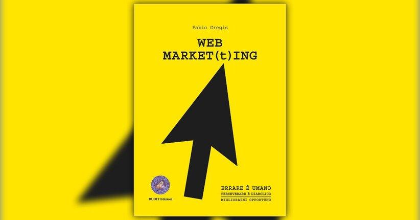 Cosa c'entro io con il Web Market(t)ing?