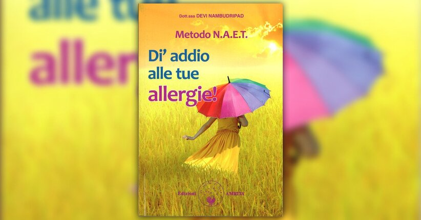 """Cosa sono - Estratto da """"Metodo N.A.E.T. - Dì Addio alle Tue Allergie"""""""