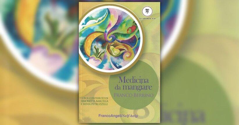 "Cucina MacroMediterranea - Estratto da ""Medicina da Mangiare"""
