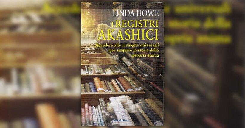 """Dall'ordinario allo StraOrdinario - Estratto da """"I Registri Akashici"""" di Linda Howe"""