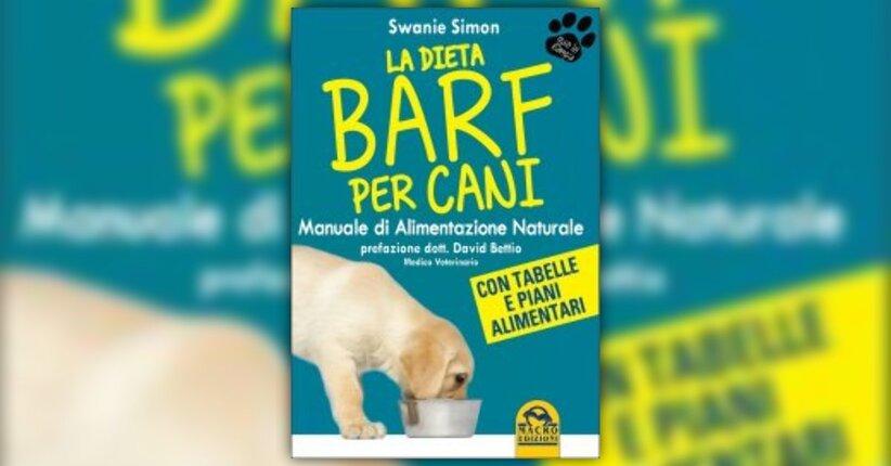 Dieta BARF: guida pratica per l'alimentazione - La Dieta BARF per Cani