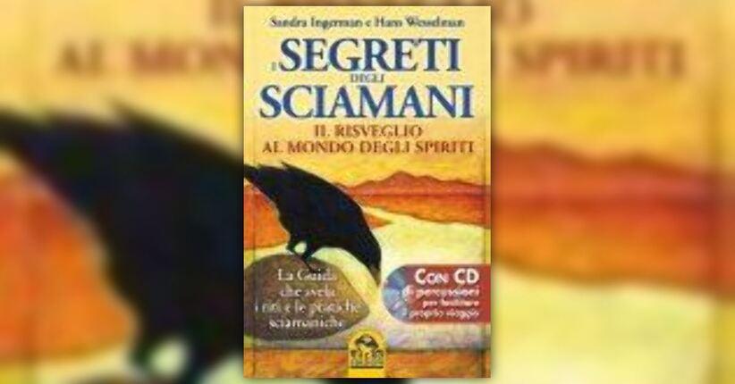 Differenze tra praticare lo sciamanismo e diventare sciamani - I Segreti degli Sciamani - Libro