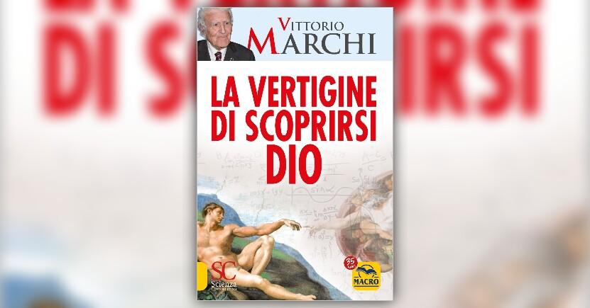 """Dio è ateo - Anteprima di """"La Vertigine di Scoprirsi Dio"""" - Libro di Vittorio Marchi"""