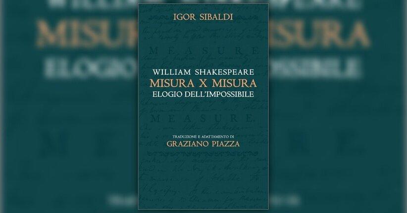 Discorso su Shakespeare: la libertà secondo Misura per Misura