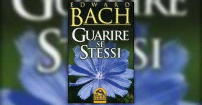 Edward Bach - Anteprima - Guarire se Stessi