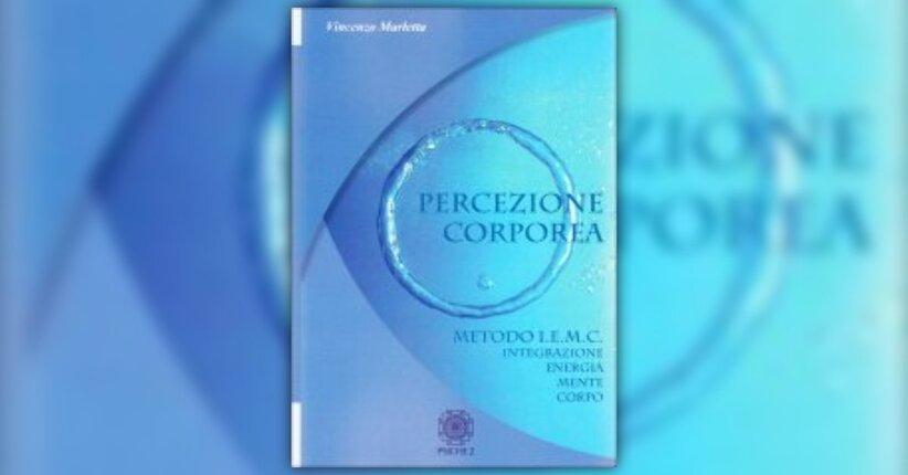"""Effetti prodotti dalla Pratica - Estratto dal libro """"Percezione Corporea"""""""