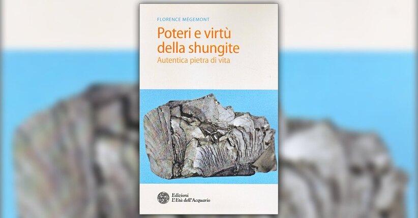 Effetti psichici e spirituali - Poteri e Virtù della Shungite - Libro di Florence Mégemont