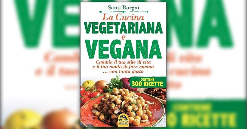 Erbe e spezie - La Cucina Vegetariana e Vegana - Libro di Santi Borgni
