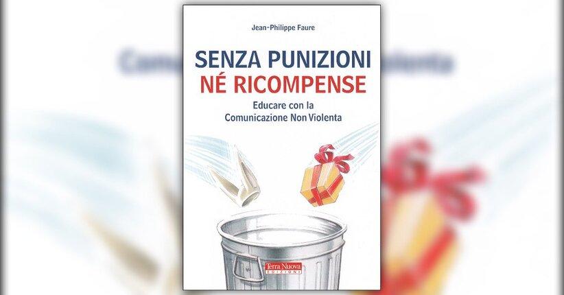 Esperienza personale e motivazione - Senza Punizioni né Ricompense - Libro di Jean-Philippe Faure