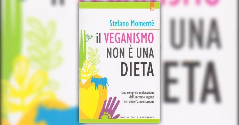 """Essere vegan - Estratto da """"Il Veganismo Non è una Dieta"""""""