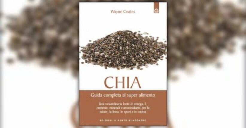 """Estratto da """"Chia - Guida Completa al Super Alimento"""" di Wayne Coates"""