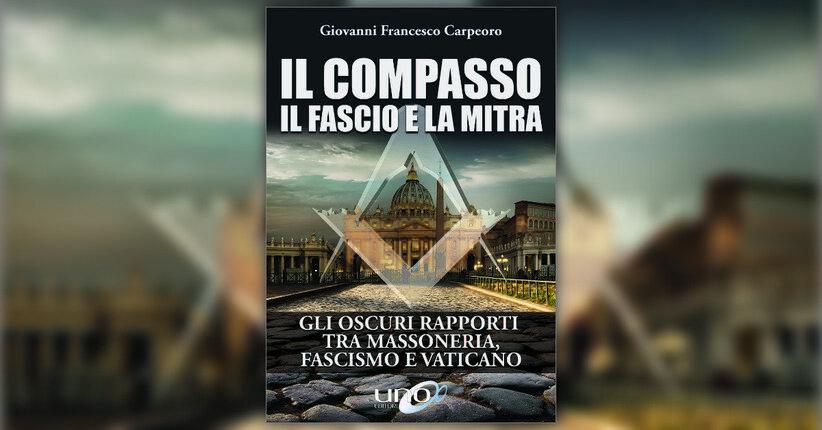 """Estratto da """"Il Compasso, il Fascio e la Mitra"""" libro di Giovanni Francesco Carpeoro"""