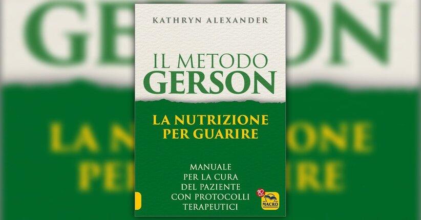 """Estratto da """"Il Metodo Gerson: la Nutrizione per Guarire"""" - Libro di Kathryn Alexander"""