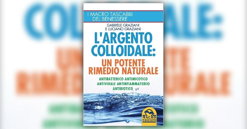 """Estratto da """"L'argento colloidale: un potente rimedio naturale"""""""