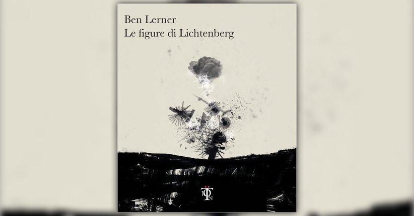 """Estratto da """"Le Figure di Lichtenberg"""" - Libro di Ben Lerner"""