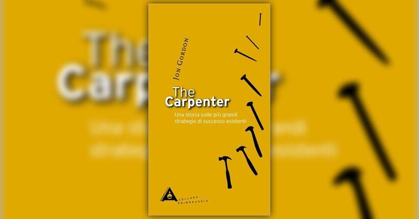 """Estratto da """"The Carpenter"""" di Jon Gordon"""