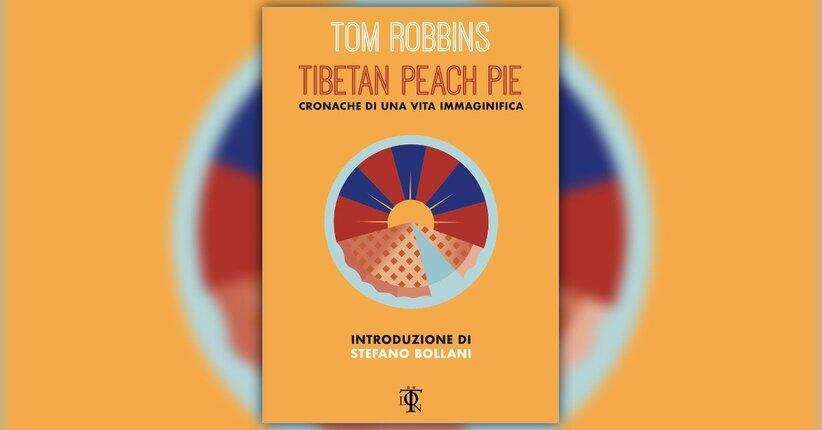 """Estratto da """"Tibetan Peach Pie"""" - Libro di Tom Robbins"""