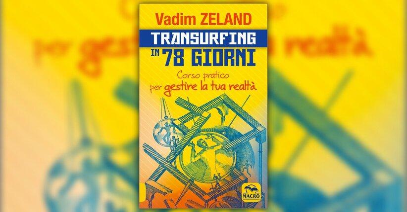 """Estratto da """"Transurfing in 78 Giorni"""" - Libro di Vadim Zeland"""