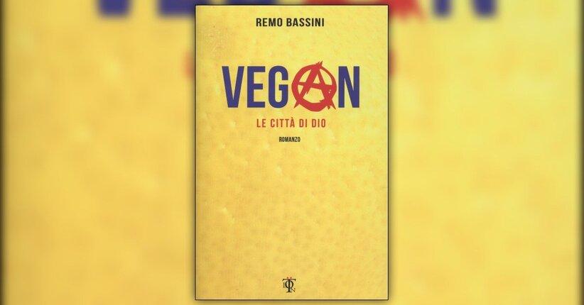 """Estratto da """"Vegan - Le città di Dio"""" romanzo di Remo Bassini"""