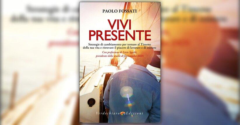 """Estratto da """"Vivi Presente"""" libro di Paolo Fossati"""