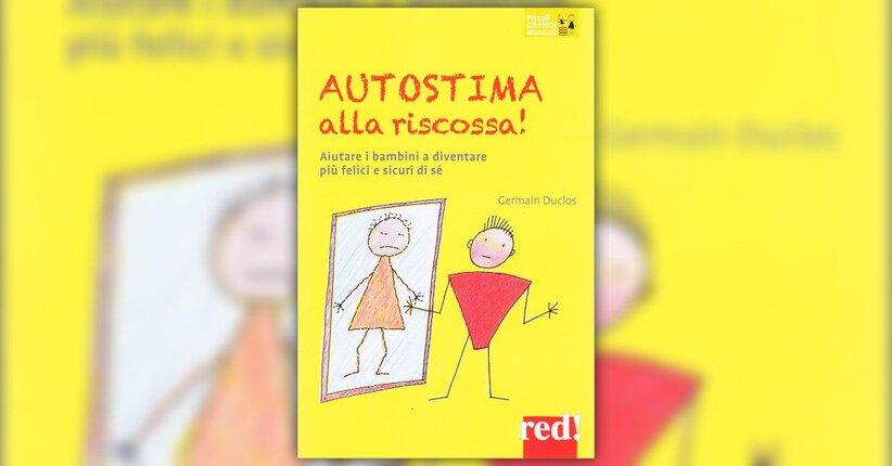 """Estratto dal libro """"Autostima alla riscossa"""" di Germain Duclos"""