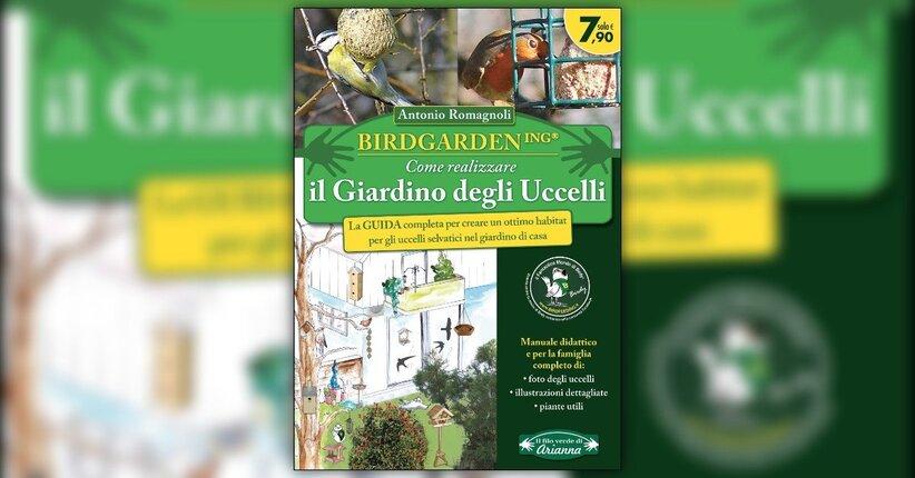 """Estratto dal libro """"Birdgardening - Come Realizzare il Giardino degli Uccelli"""" di Antonio Romagnoli"""