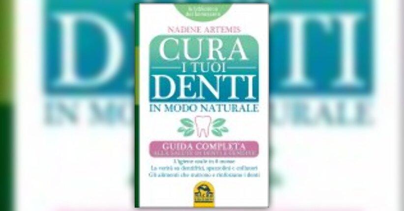 """Estratto dal libro """"Cura i tuoi denti in modo naturale"""""""