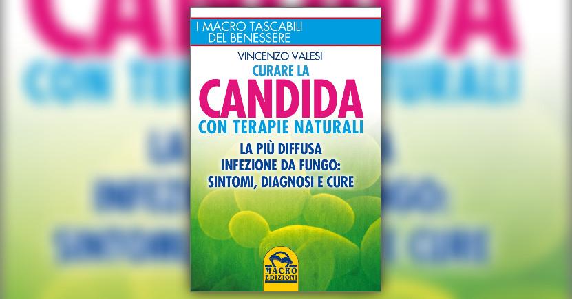 """Estratto dal libro """"Curare la Candida con Terapie Naturali"""""""