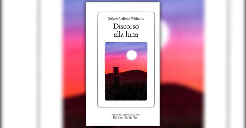 """Estratto dal libro """"Discorso alla Luna"""" di Selene Calloni Williams"""