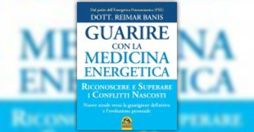 "Estratto dal libro ""Guarire con la medicina energetica"""