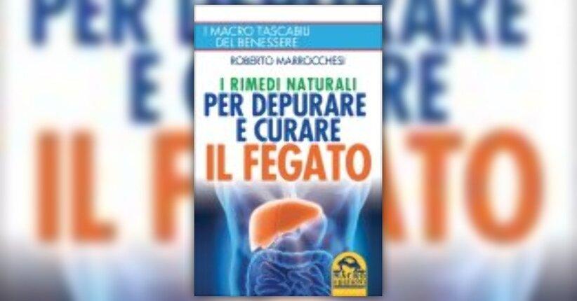 """Estratto dal libro """"I rimedi naturali per depurare e curare il fegato"""""""
