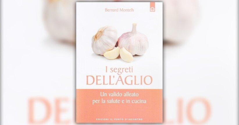 """Estratto dal libro """"I Segreti dell'Aglio"""" di Bernard Montelh"""