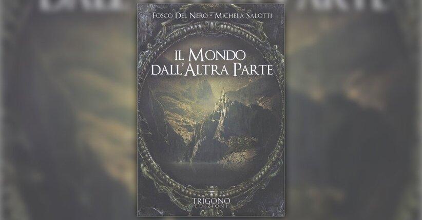 """Estratto dal libro """"Il Mondo dall'Altra Parte"""" di Fosco Del Nero e Michela Salotti"""